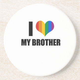 I Love my gay brother Beverage Coaster