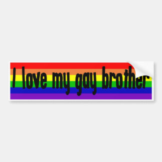 I Love My Gay Brother Car Bumper Sticker