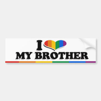 I LOVE MY GAY BROTHER --.png Car Bumper Sticker