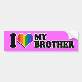 I LOVE MY GAY BROTHER -.png Car Bumper Sticker