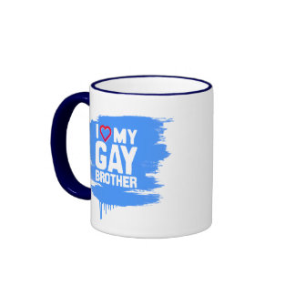 I LOVE MY GAY BROTHER -- -.png Ringer Coffee Mug