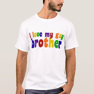 I Love My Gay Brother T-Shirt