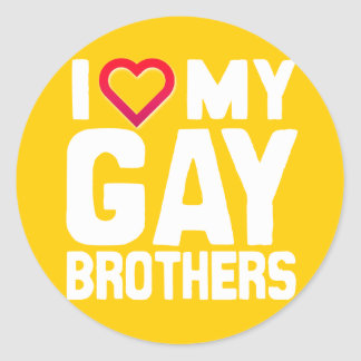I LOVE MY GAY BROTHERS - -.png Classic Round Sticker