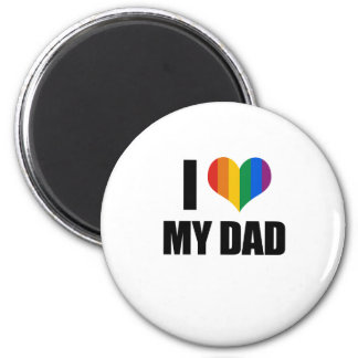 I Love my gay dad 2 Inch Round Magnet
