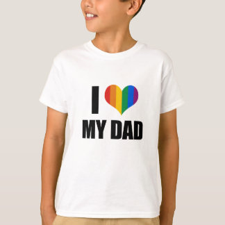 I Love my gay dad T-Shirt