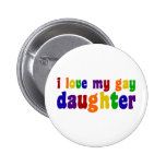 I Love My Gay Daughter 2 Inch Round Button