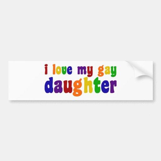 I Love My Gay Daughter Bumper Sticker