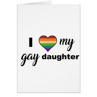 I Love My Gay Daughter Card