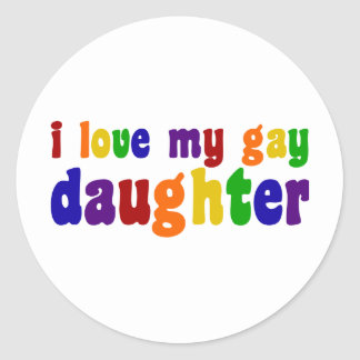 I Love My Gay Daughter Classic Round Sticker
