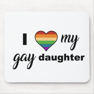 I Love My Gay Daughter Mouse Pad