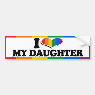 I LOVE MY GAY DAUGHTER --.png Bumper Sticker