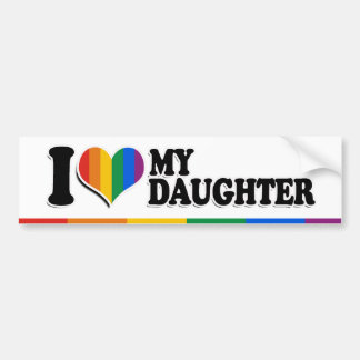 I LOVE MY GAY DAUGHTER -.png Car Bumper Sticker