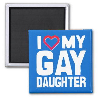 I LOVE MY GAY DAUGHTER - -.png 2 Inch Square Magnet