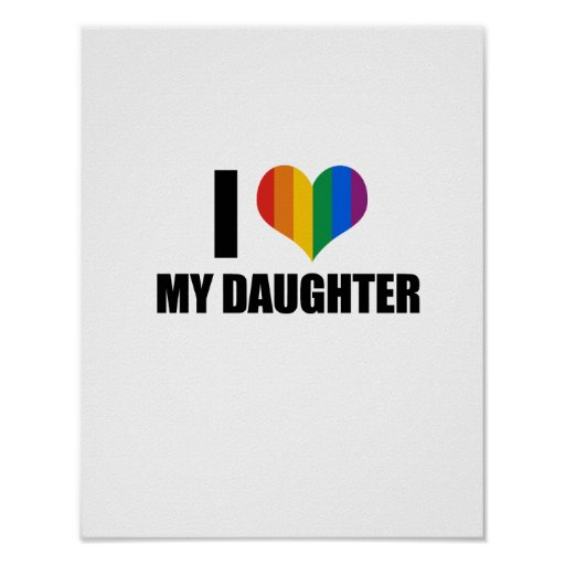 I Love my gay daughter Posters