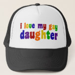"""I Love My Gay Daughter Trucker Hat<br><div class=""""desc"""">I am proud of my gay daughter. Show your family pride in rainbow colors!</div>"""