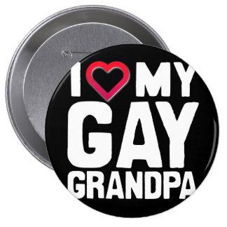 I LOVE MY GAY GRANDPA - -.png Pinback Button