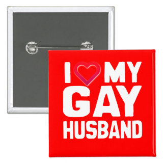 I LOVE MY GAY HUSBAND - WHITE -.png Button