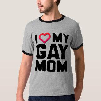 I LOVE MY GAY MOM - T-Shirt