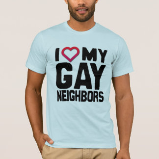 I LOVE MY GAY NEIGHBORS -.png T-Shirt