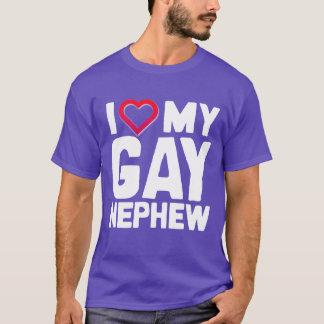 I LOVE MY GAY NEPHEW - - T-Shirt