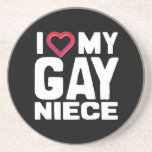 I LOVE MY GAY NIECE - -.png Drink Coaster