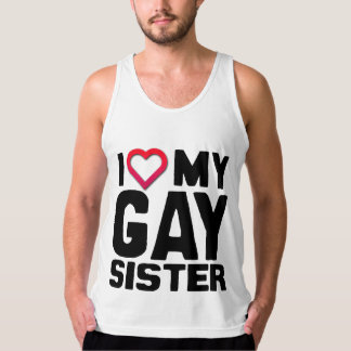 I LOVE MY GAY SISTER -.png Tank Top