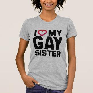 I LOVE MY GAY SISTER - T-Shirt