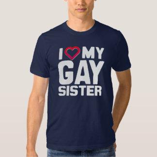 I LOVE MY GAY SISTER TEE SHIRT