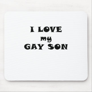 I Love my Gay Son Mouse Pad