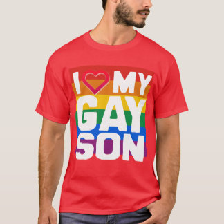 I LOVE MY GAY SON - -.png T-Shirt