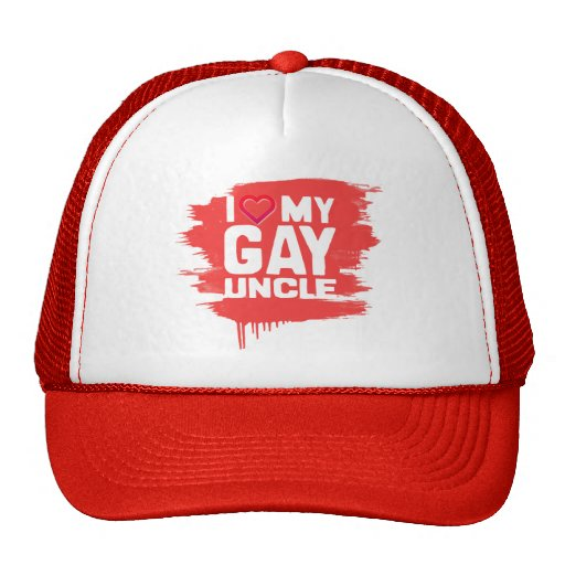 I LOVE MY GAY UNCLE TRUCKER HAT