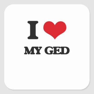 I Love My Ged Square Sticker