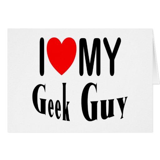 I Love My Geek Guy Greeting Card