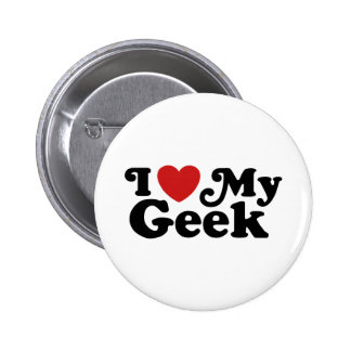 I Love My Geek Pinback Button