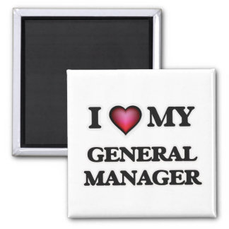 I love my General Manager 2 Inch Square Magnet