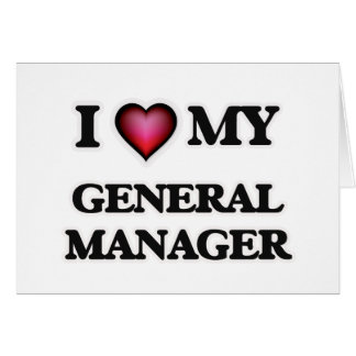 I love my General Manager Card