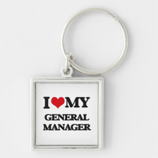 I love my General Manager Keychain