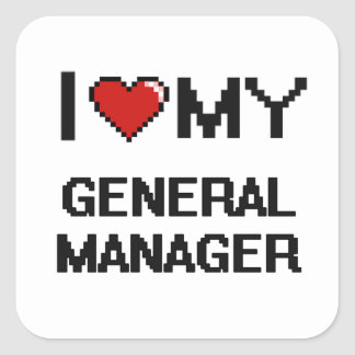 I love my General Manager Square Sticker