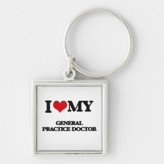 I love my General Practice Doctor Keychain
