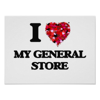 I Love My General Store Poster