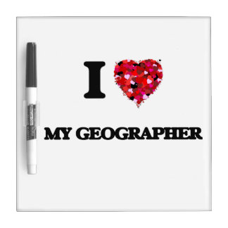 I Love My Geographer Dry-Erase Boards