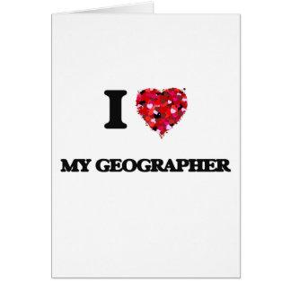 I Love My Geographer Greeting Card