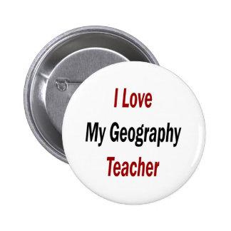 I Love My Geography Teacher Pinback Button