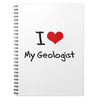 I Love My Geologist Spiral Note Book