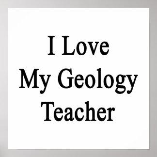 I Love My Geology Teacher Posters