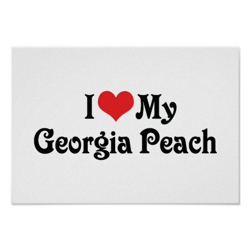 I Love My Georgia Peach Poster