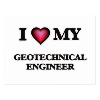 I love my Geotechnical Engineer Postcard