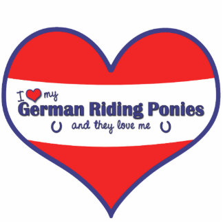 I Love My German Riding Ponies (Multiple Ponies) Cutout