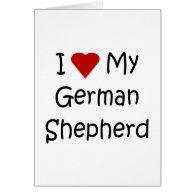 I Love My German Shepherd Dog Lover Gifts Greeting Card