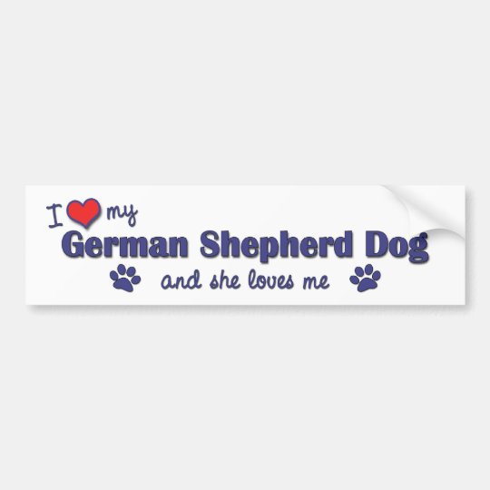 I Love My German Shepherd (Female Dog) Bumper Sticker